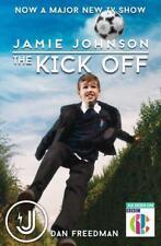 The Kick off (Jamie Johnson) by Dan Freedman | Paperback Book | 9781407170961 |