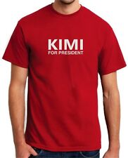 KIMI FOR PRESIDENT - F1 Formula 1 Kimi Raikkonen - Mens Womens Kids T-Shirt