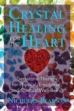 Crystal Healing for the Heart : Gemstone Therapy for Physical, Emotional, and Sp