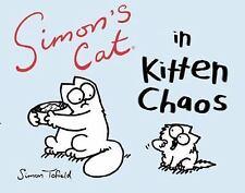 Simon's Cat in Kitten Chaos (2013, Paperback)