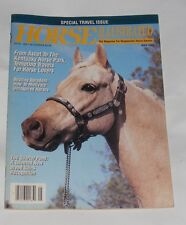 HORSE ILLUSTRATED MAY 1990 - FROM ASCOT TO THE KENTUCKY HORSE PARK