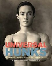 Universal Hunks : A Pictorial History of Muscular Men Around the World,...(gay)