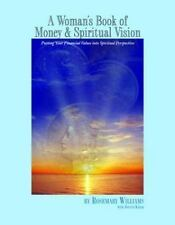 A Woman's Book of Money & Spiritual Vision: Putting Your Financial Values into