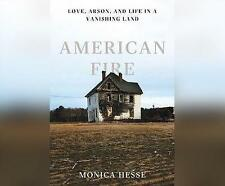 NEW American Fire: Love, Arson, and Life in a Vanishing Land by Monica Hesse