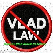 """BAN VLAD LAW"" .... BIKER VEST PATCH"