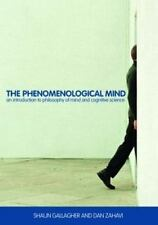 The Phenomenological Mind : An Introduction to Philosophy of Mind and...