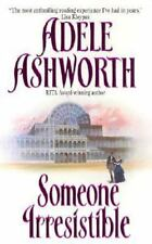 Someone Irresistible (Avon Romantic Treasure) by Adele Ashworth