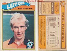 088 PAUL FUTCHER # ENGLAND LUTON TOWN.FC CARD PREMIER LEAGUE TOPPS 1978