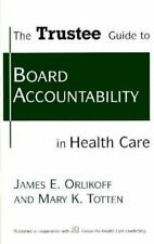 The Trustee Guide to Board Accountability in Health Care
