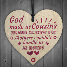God Made US Cousins Wooden Heart Family Sister Plaques Thank You Birthday Gifts