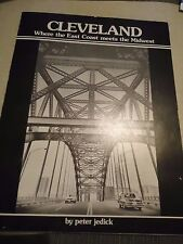 Cleveland - Where East Coast Meets the Midwest- Jedick -Rare Photos-Ohio