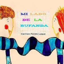 Mi Lado de la Bufanda : Cuento Infantil Sobre la Amistad by Carmen Parets...