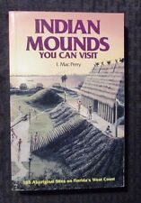 1993 INDIAN MOUNDS YOU CAN VISIT by I Mac Perry - Great Outdoors Paperback FVF