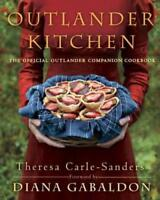 Outlander Kitchen: The Official Outlander Companion Cookbook by Carle-Sanders