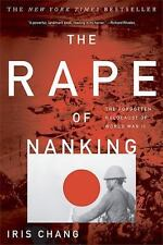 The Rape of Nanking : The Forgotten Holocaust of World War II by Iris Chang...