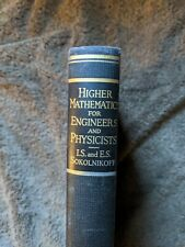 Higher Mathematics for Engineers and Physicists by I.S. & E.S. Sokolnikoff, 1941
