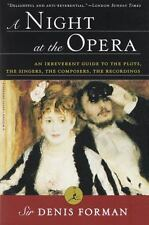 A Night at the Opera: An Irreverent Guide to The Plots, The Singers, The Compose