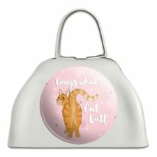 Guess What Cat Butt White Metal Cowbell Cow Bell Instrument