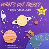 What's Out There?: A Book about Space (All Aboard Books) by Lynn Wilson