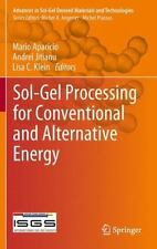 Sol-Gel Processing for Conventional and Alternative Energy (Advances in Sol-Gel