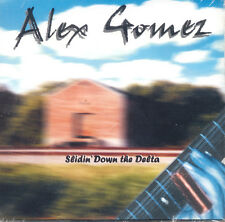 ALEX GOMEZ Slidin' Down The Delta EU Press Bluetone BTCD 04/98 1998 CD