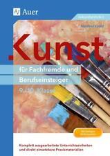 Kunst für Fachfremde und Berufseinsteiger Kl. 9-10 von Manfred Kiesel (2016, Geheftet)