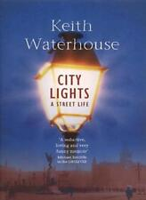 City Lights: A Street Life By Keith Waterhouse. 9780340624630