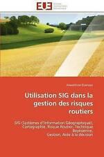 USED (VG) Utilisation SIG dans la gestion des risques routiers: SIG (Systèmes d