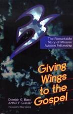 Giving Wings to the Gospel: The Remarkable Story of Mission Aviation Fellowship
