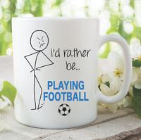 Funny Novelty Mug Rather Be Playing Football Son Boyfriend Gift Cup WSDMUG836