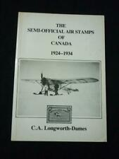 THE SEMI-OFFICIAL AIR STAMPS OF CANADA 1924-1934 by C A LONGWORTH-DAMES