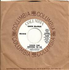 GWEN McCRAE 45 LEAVE THE DRIVING TO US NM COLUMBIA 4-45684 NORTHERN SOUL PROMO