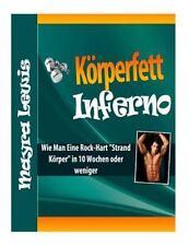 Körperfett Inferno : Wie Man eine Rock-Hart Strand Körper in 10 Wochen Oder...