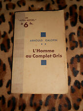 L'HOMME AU COMPLET GRIS - Arnould Galopin - Albin Michel 1931