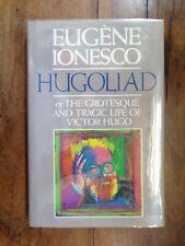 Eugene Ionesco ~ Hugoliad ~ 1st/1st ~ 1987 ~ Grove Press
