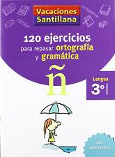 Vacaciones Santillana lengua Ortograf�a y Gram�tica 3 Educaci�n primaria. Cua