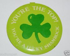 Vintage You're the Top You're A Lucky Shamrock 4 Leaf Clover Metal Tab B of A