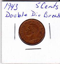 1943 Canada 5 cent Tombac nickel Double Die Break