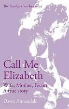 NEW Call Me Elizabeth by Dawn Annandale