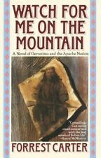 Watch for Me on the Mountain by Forrest Carter (1990, Paperback)