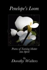 Penelope's Loom, Paperback by Walters, Dorothy, ISBN 1479701947, ISBN-13 9781...