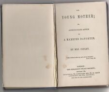 The Young Mother; or, Affectionate Advice to a Married Daughter. Mrs Copley 1847