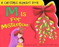 M Is for Mistletoe : A Christmas Alphabet Book by Tanya Lee Stone (2003,.