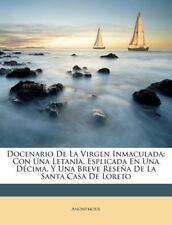 Docenario De La Virgen Inmaculada: Con Una Letanía, Esplicada En Una Décima, Y U