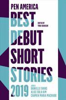 PEN America Best Debut Short Stories 2019 by Carmen Maria Machado 9781948226349