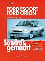 Etzold: Ford Escort/Orion 9/90 bis 8/98: So wird's gemacht Pflagen Warten Repari