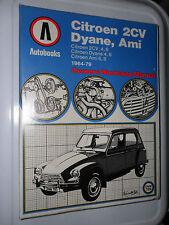 CITROEN 2CV WORKSHOP MANUAL DYANE AMI 4 6 8 AK VAN DEUX AUTOBOOKS 1964 - 1979