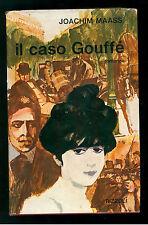 MAASS JOACHIM IL CASO GOUFFE' RIZZOLI 1964 I° EDIZ. SIDERA