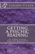 Getting a Psychic Reading : Is This Stuff Really Real???? by Lorana Clark...
