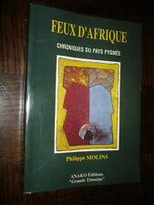 FEUX D'AFRIQUE - Chroniques du pays pygmée - Philippe Molins 1993